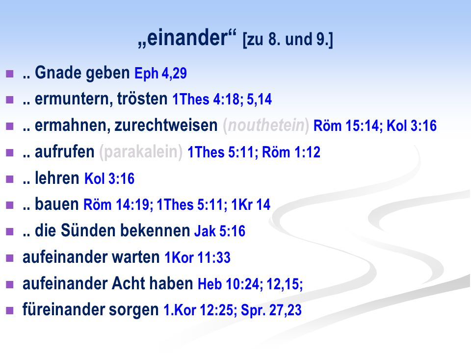 """""""einander [zu 8. und 9.] .. Gnade geben Eph 4,29"""